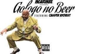 Mgarimbe - Gologo No Beer ft Cassper Nyovest